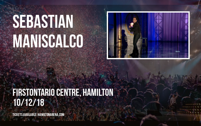 Sebastian Maniscalco at FirstOntario Centre