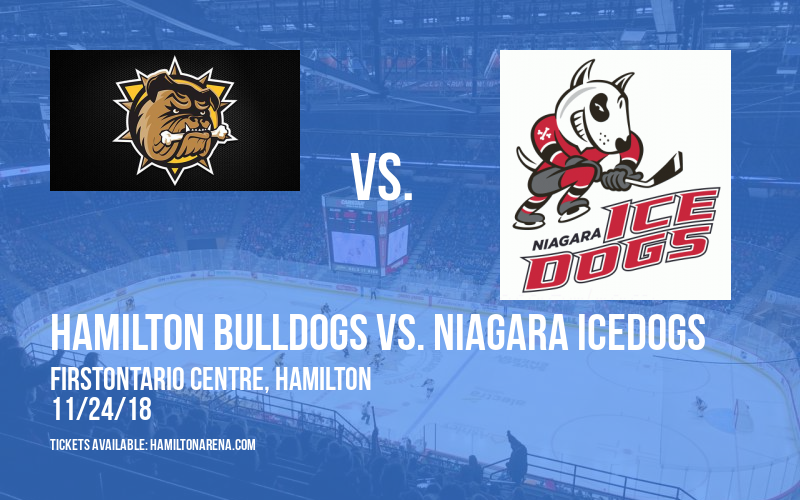 Hamilton Bulldogs vs. Niagara IceDogs at FirstOntario Centre
