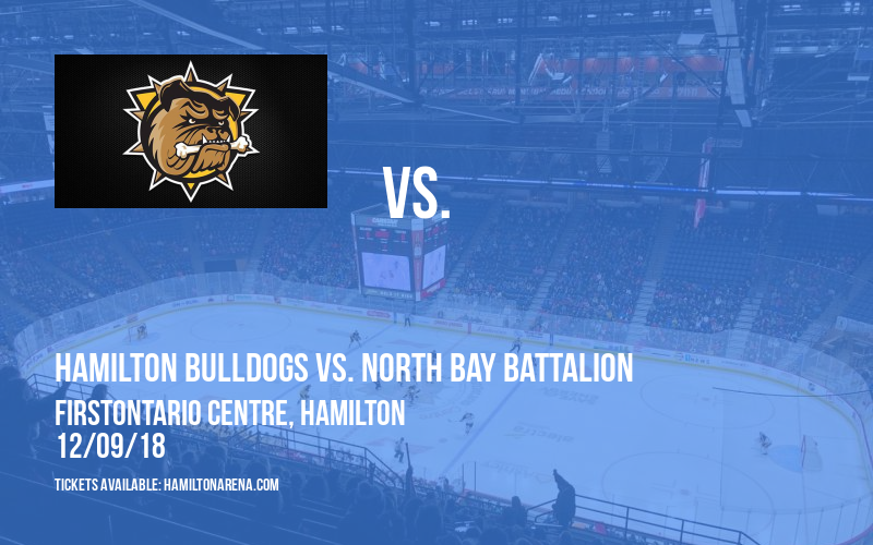 Hamilton Bulldogs vs. North Bay Battalion at FirstOntario Centre