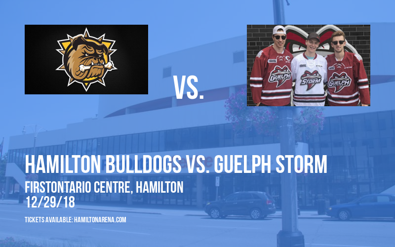 Hamilton Bulldogs vs. Guelph Storm at FirstOntario Centre