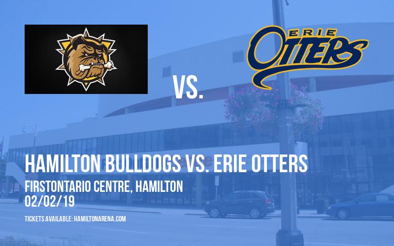 Hamilton Bulldogs vs. Erie Otters at FirstOntario Centre
