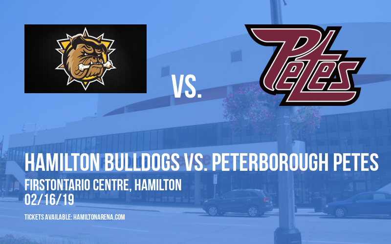 Hamilton Bulldogs vs. Peterborough Petes at FirstOntario Centre