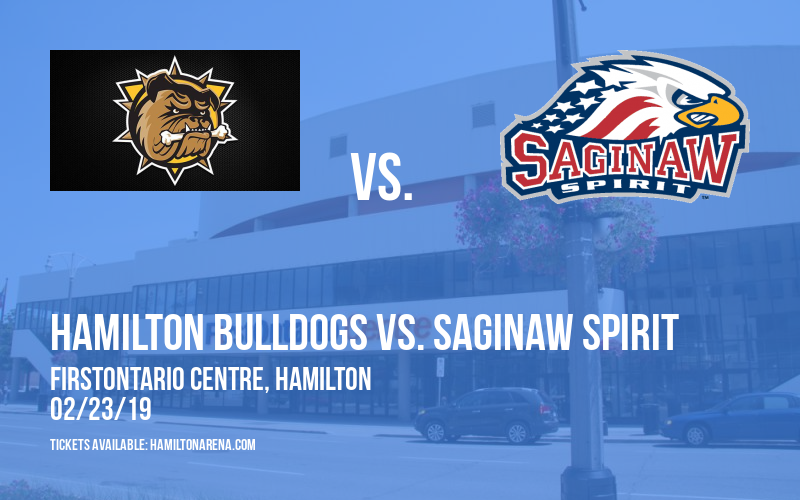 Hamilton Bulldogs vs. Saginaw Spirit at FirstOntario Centre