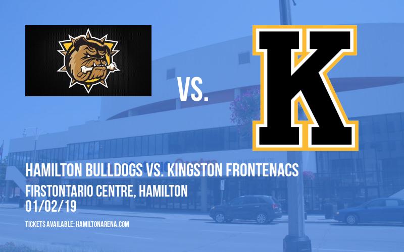 Hamilton Bulldogs vs. Kingston Frontenacs at FirstOntario Centre