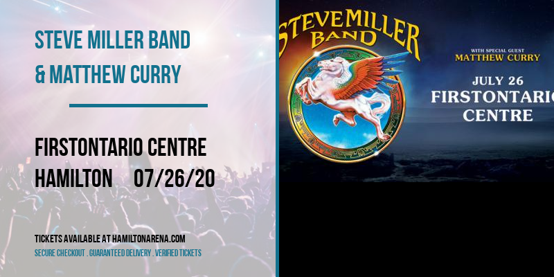 Steve Miller Band & Matthew Curry at FirstOntario Centre