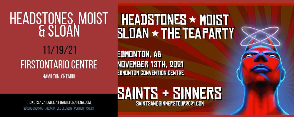 Headstones, Moist & Sloan at FirstOntario Centre