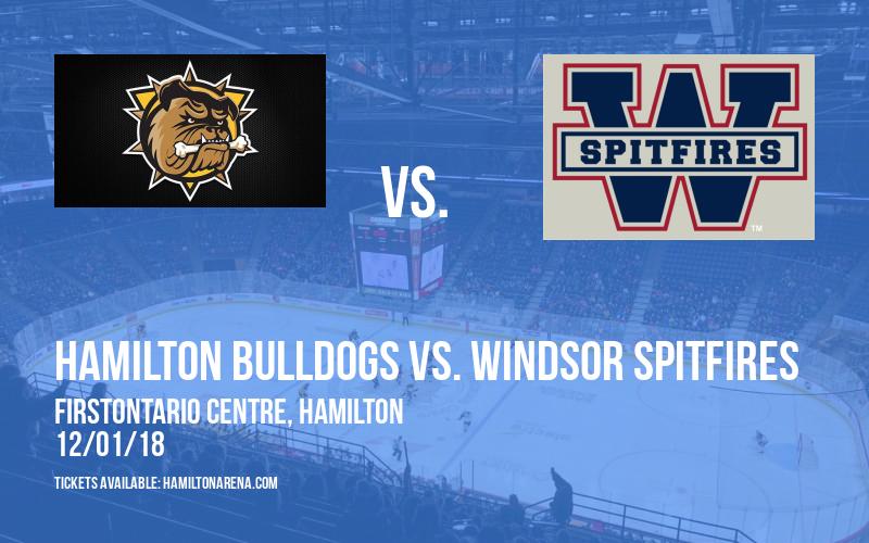 Hamilton Bulldogs vs. Windsor Spitfires at FirstOntario Centre