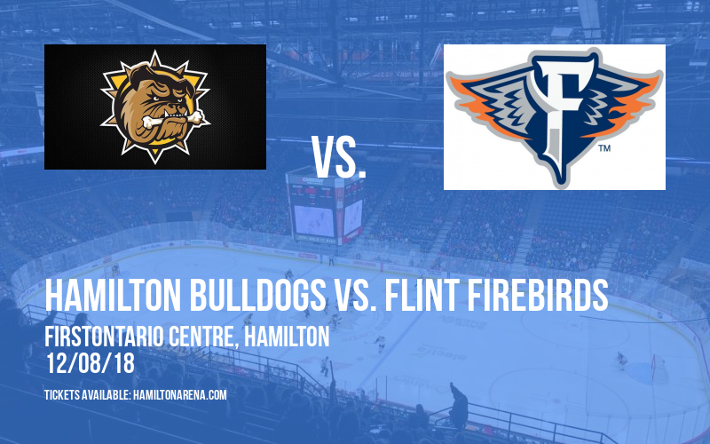 Hamilton Bulldogs vs. Flint Firebirds at FirstOntario Centre