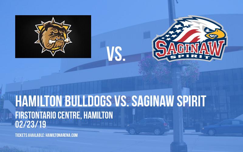 Hamilton Bulldogs vs. Saginaw Spirit at FirstOntario Centre