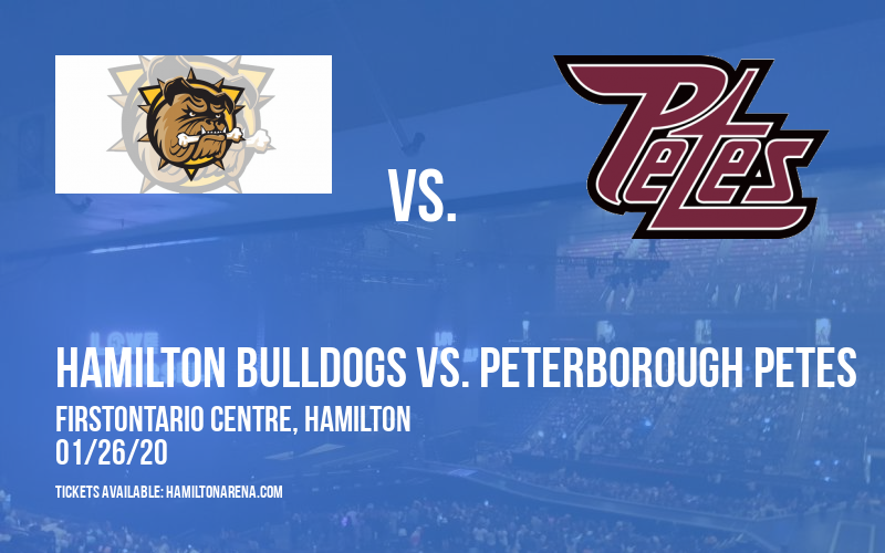 Hamilton Bulldogs vs. Peterborough Petes at FirstOntario Centre