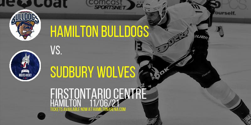 Hamilton Bulldogs vs. Sudbury Wolves at FirstOntario Centre