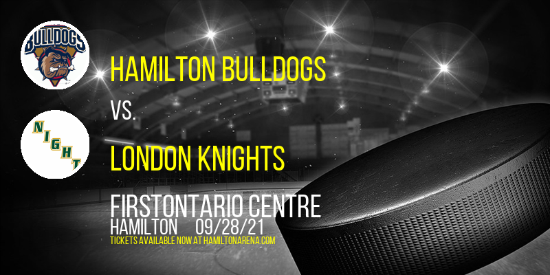 Preseason: Hamilton Bulldogs vs. London Knights at FirstOntario Centre