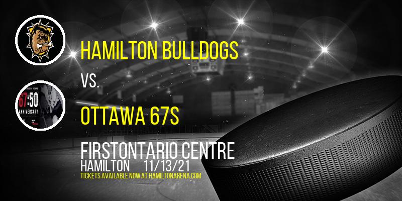 Hamilton Bulldogs vs. Ottawa 67s at FirstOntario Centre